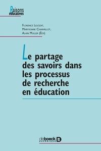 Florence Ligozat et Maryvonne Charmillod - Le partage des savoirs dans les processus de recherche en éducation.