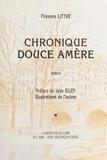 Florence Littré et Jean Egen - Chronique douce amère - Roman.
