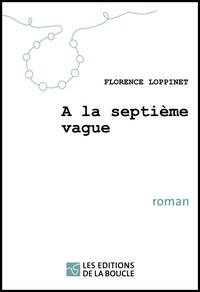 Florence Loppinet - A la septième vague.
