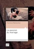 Florence Maillochon - La passion du mariage.