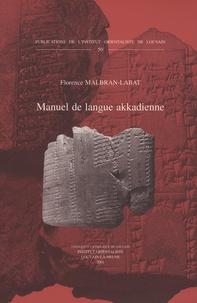 Florence Malbran-Labat - Manuel de langue akkadienne.