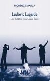 Florence March - Ludovic Lagarde - Un théâtre pour quoi faire.