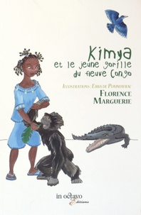 Florence Marguerie - Kimya et le jeune gorille du fleuve Congo.
