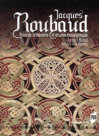 Florence Marsal - Jacques Roubaud - Prose de la mémoire et errance chevaleresque.