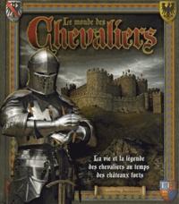 Florence Maruéjol - Le monde des chevaliers - La vie et la légende des chevaliers au temps des châteaux forts.