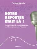 Florence Maruéjol - Notre reporter était là ! - Les témoins racontent l'histoire.