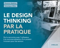 Le design thinking par la pratique - Florence Mathieu, Véronique Hillen - 9782212217506 - 14,99 €