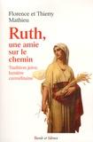 Florence Mathieu et Thierry Mathieu - Ruth, une amie sur le chemin - Tradition juive, lumière carmélitaine.