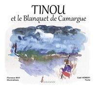 Florence May et Gaël Hemery - Tinou et le Blanquet de Camargue.