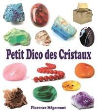 Florence Mégemont - Petit dico des cristaux.