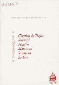 Florence Mercier-Leca et Valérie Raby - Chrétien de Troyes, Ronsard, Fénelon, Marivaux, Rimbaud, Beckett.