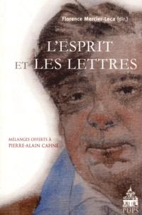 Florence Mercier-Leca - L'Esprit et les Lettres - Hommage à Pierre-Alain Cahné.