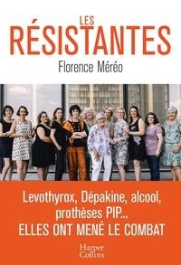 Florence Méréo - Les résistantes - 12 femmes qui font bouger la médecine.