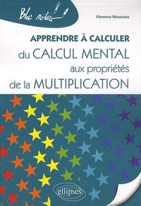 Florence Messineo - Apprendre à calculer - Du calcul mental aux propriétés de la multiplication.