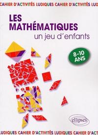 Florence Messineo - Les mathématiques... un jeu d'enfants - 9 Activités ludiques pour s'initier aux mathématiques.