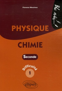 Physique-Chimie 2e- Niveau de diffculté 2 - Florence Messineo |