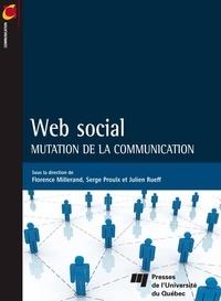 Florence Millerand et Serge Proulx - Web social - Mutation de la communication.