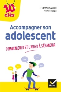 Florence Millot - Accompagner son adolescent.