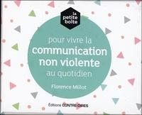 Florence Millot - La petite boîte pour vivre la communication non violente au quotidien.