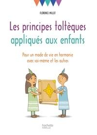 Les principes toltèques appliqués aux enfants - Florence Millot - 9782017034292 - 7,99 €