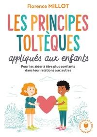 Florence Millot - Les principes toltèques appliqués aux enfants.