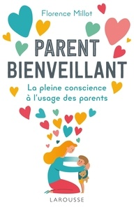 Florence Millot - Parent bienveillant - La pleine conscience à l'usage des parents.