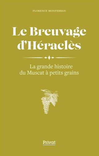 Le breuvage d'Héraclès. La grande histoire du muscat à petits grains