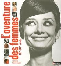 Florence Montreynaud - L'aventure des femmes - XXe-XXIe siècle.