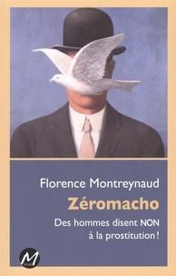 Florence Montreynaud - Zéromacho : Des hommes disent NON à la prostitution !.