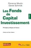 Florence Moulin et Daniel Schmidt - Les fonds de Capital Investissement - Principes juridiques et fiscaux.