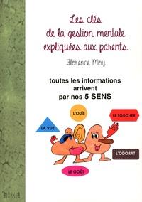 Florence Moy - Les clés de la gestion mentale expliquées aux parents.