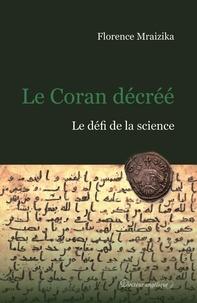 Florence Mraizika - Le Coran décrée - Le défi de la science.