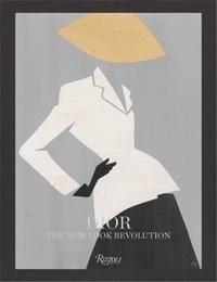 Florence Muller et Laurence Benaïm - Dior: The New Look Revolution.