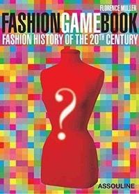 Florence Müller - Fashion Game Book - Histoire de la mode du XXe siècle.