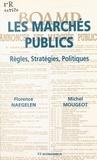 Florence Naegelen - Les marchés publics - Règles, stratégies, politiques.