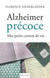 Florence Niederlander - Alzheimer précoce - Mes petits carnets de vie.