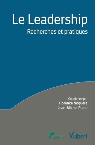 Florence Noguera et Jean-Michel Plane - Le leadership - Recherches et pratiques.