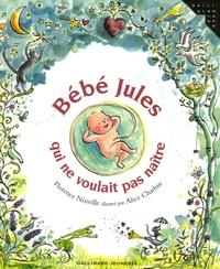 Florence Noiville - Bébé Jules qui ne voulait pas naître.