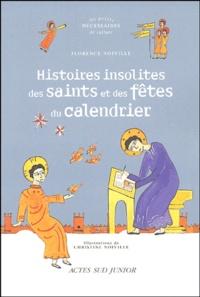 Florence Noiville - Histoires insolites des saints et des fêtes du calendrier.