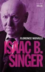 Florence Noiville - Isaac Bashevis Singer.