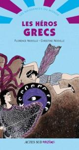 Florence Noiville - Les héros grecs.