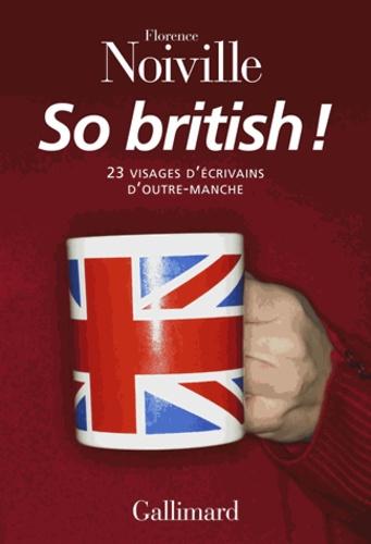 So british !. 23 visages d'écrivains d'Outre-Manche