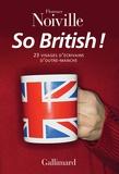 Florence Noiville - So british ! - 23 visages d'écrivains d'Outre-Manche.