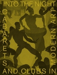 Florence Ostende - Into the night cabarets and clubs in modern art.
