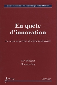 Florence Osty et Guy Minguet - En quête d'innovation - Du projet au produit de haute technologie.