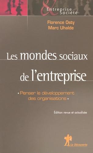 Les mondes sociaux de l'entreprise - Florence Osty, Renaud Sainsaulieu, Marc Uhalde - Format ePub - 9782707162755 - 19,99 €