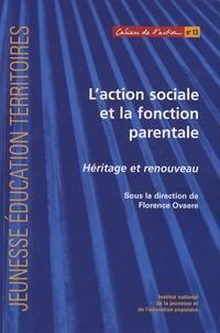 Florence Ovaere - L'action sociale et la fonction parentale - Héritage et renouveau.