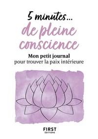 Florence Paban - 5 minutes... de pleine conscience - Mon petit journal pour trouver la paix intérieure.