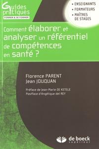 Florence Parent et Jean Jouquan - Comment élaborer et analyser un référentiel de compétences en santé ?.