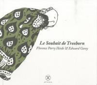 Florence Parry Heide et Edward Gorey - Le Souhait de Treehorn.